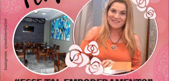 Motirõ convida mulheres para falar desse 'Tal de Empoderamento'